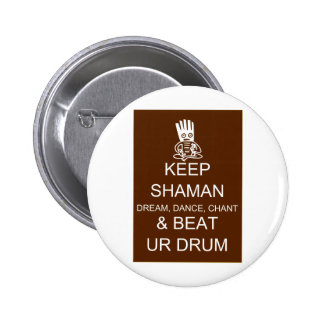 Keep Shaman Pinback Button