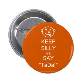 Keep Silly & Say TaDa Button