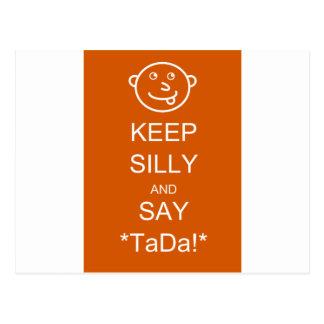 Keep Silly & Say TaDa Postcard