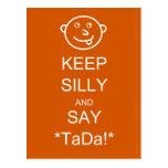 Keep Silly & Say TaDa Postcards