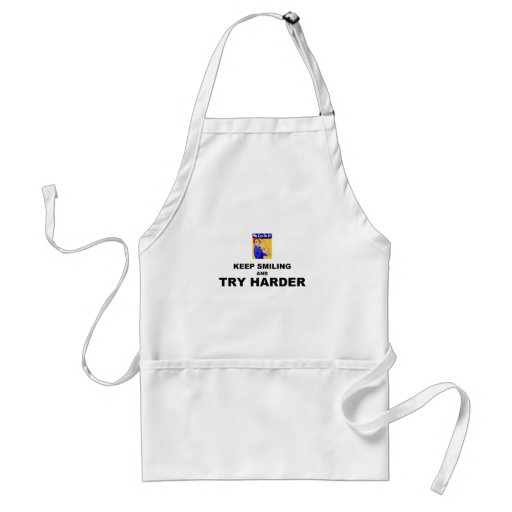 Keep Smiling And Try Harder Adult Apron