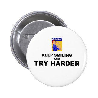 Keep Smiling And Try Harder 2 Inch Round Button