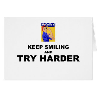 Keep Smiling And Try Harder Cards