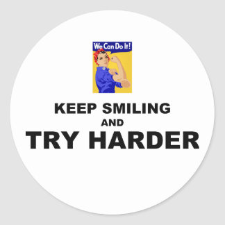 Keep Smiling And Try Harder Classic Round Sticker