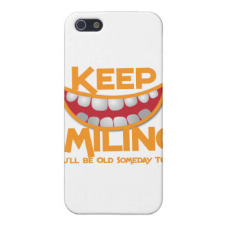 keep smiling You'll be old someday too! Cover For iPhone SE/5/5s