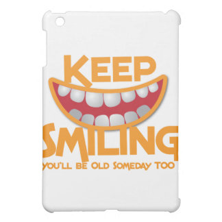 keep smiling You'll be old someday too! iPad Mini Case