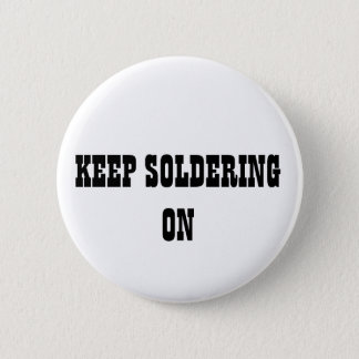 KEEP SOLDERING ON PINBACK BUTTON