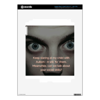 Keep Staring at my Child with Autism Skins For iPad 3