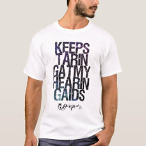 Keep Staring At My Hearing Aids - Deaf Awareness T-Shirt
