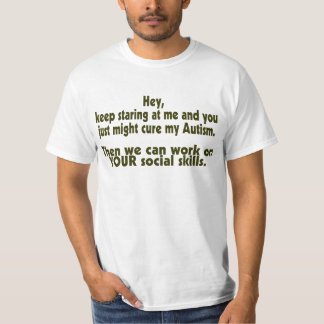Keep Staring Cure Autism Social Skills T-shirt