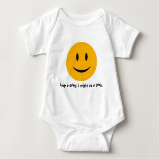 Keep staring, I might do a trick. Baby Bodysuit