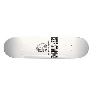 Keep Staring! I Might Do A Trick! Custom Skateboard