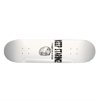 Keep Staring! I Might Do A Trick! Skate Board Deck
