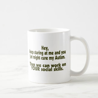 Keep Staring Then We Can Work On Your Social Skill Classic White Coffee Mug