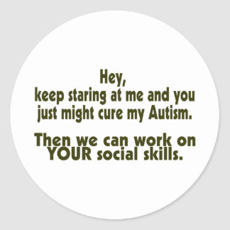 Keep Staring Then We Can Work On Your Social Skill Stickers