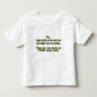 Keep Staring Then We Can Work On Your Social Skill T-shirt