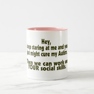 Keep Staring Then We Can Work On Your Social Skill Two-Tone Coffee Mug