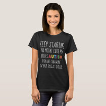 keep staring you might cure my child is atheist t- T-Shirt
