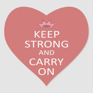 Keep Strong and Carry On Heart Sticker