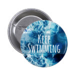 Keep Swimming Ocean Motivational 2 Inch Round Button