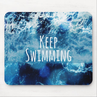 Keep Swimming Ocean Motivational Mouse Pad