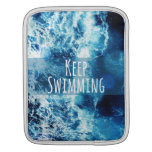 Keep Swimming Ocean Motivational Sleeves For iPads