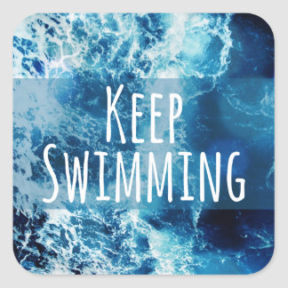 Keep Swimming Ocean Motivational Square Sticker