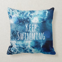 Keep Swimming Ocean Motivational Throw Pillow