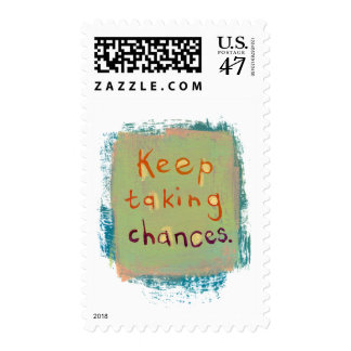 Keep taking chances stay open young at heart postage
