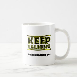 Keep Talking Funny Mug
