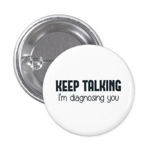 Keep Talking I'm Diagnosing You Pins