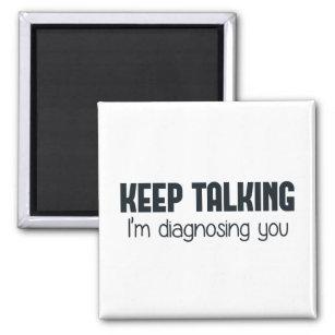 Keep Talking I'm Diagnosing You Magnet