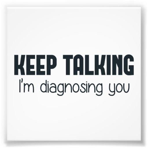 Keep Talking I'm Diagnosing You Photo