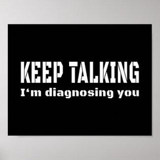 Keep talking I'm diagnosing you Poster