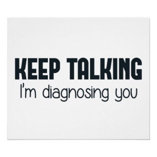 Keep Talking I'm Diagnosing You Poster