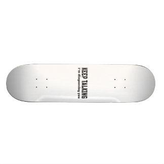 Keep talking I'm diagnosing you Skateboard Deck
