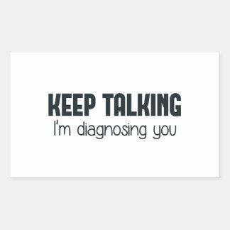 Keep Talking I'm Diagnosing You Stickers