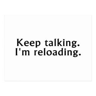 Keep Talking Im Reloading Postcard