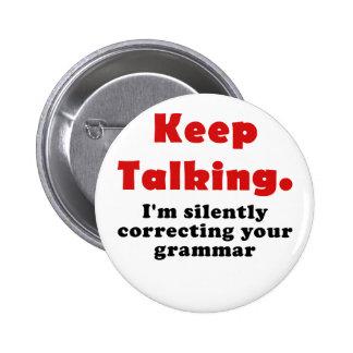 Keep Talking Im Silently Correcting your Grammar 2 Inch Round Button
