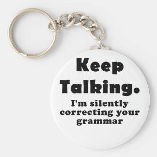 Keep Talking Im Silently Correcting your Grammar Keychain
