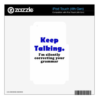 Keep Talking Im Silently Correcting your Grammar Skin For iPod Touch 4G