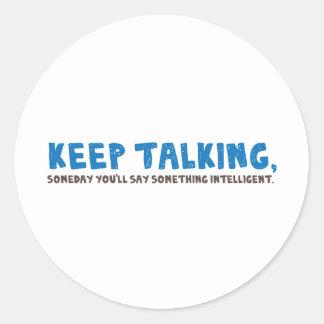 Keep Talking Round Stickers