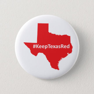 Keep Texas Red Campaign Button