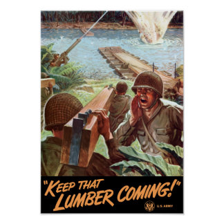 Keep That Lumber Coming -- WWII Poster