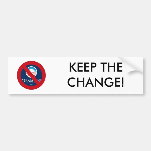 KEEP THE CHANGE! BUMPER STICKERS