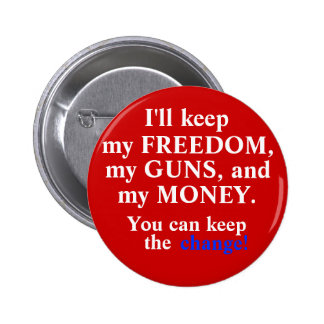 Keep the change! pinback buttons