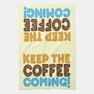 Keep The Coffee Coming Hand Towel