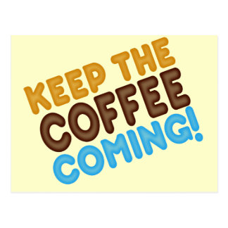 Keep The Coffee Coming Postcard