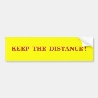 """""""Keep the distance"""" Bumper Sticker Car Bumper Sticker"""