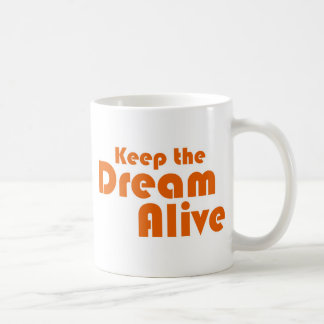 Keep the Dream Alive Coffee Mug